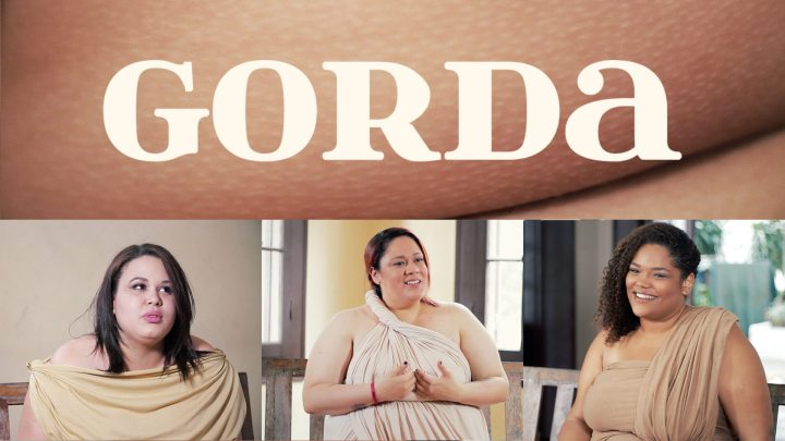 Imagem dividida, acima: o nome do documentário, Gorda; abaixo, as três entrevistadas, Cláudia, Elisa e Dandara.