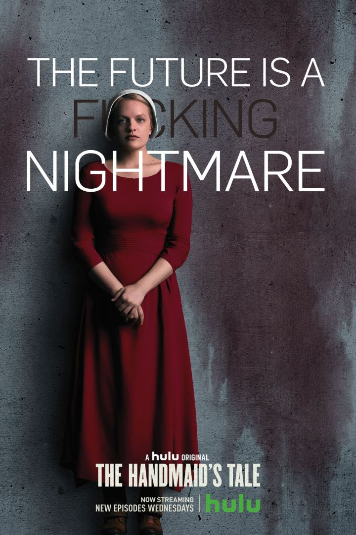 "Cartaz da série ""The handmaid's tale"", escrito ""The future is a Fucking Nightmare"" (O futuro é um pesadelo)"
