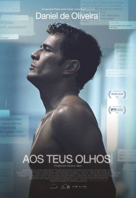 Cartaz do filme. O ator Daniel de Oliveira está de perfil, muito sério e sem camisa. Abaixo dele o título do filme Aos teus olhos.