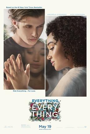 Olly e Maddie estão frente a frente com um vidro entre eles. Cada um do seu lado, eles encostam as mãos no vidro como se tocassem um no outro. Abaixo deles o título do filme em inglês: Everything, everything.